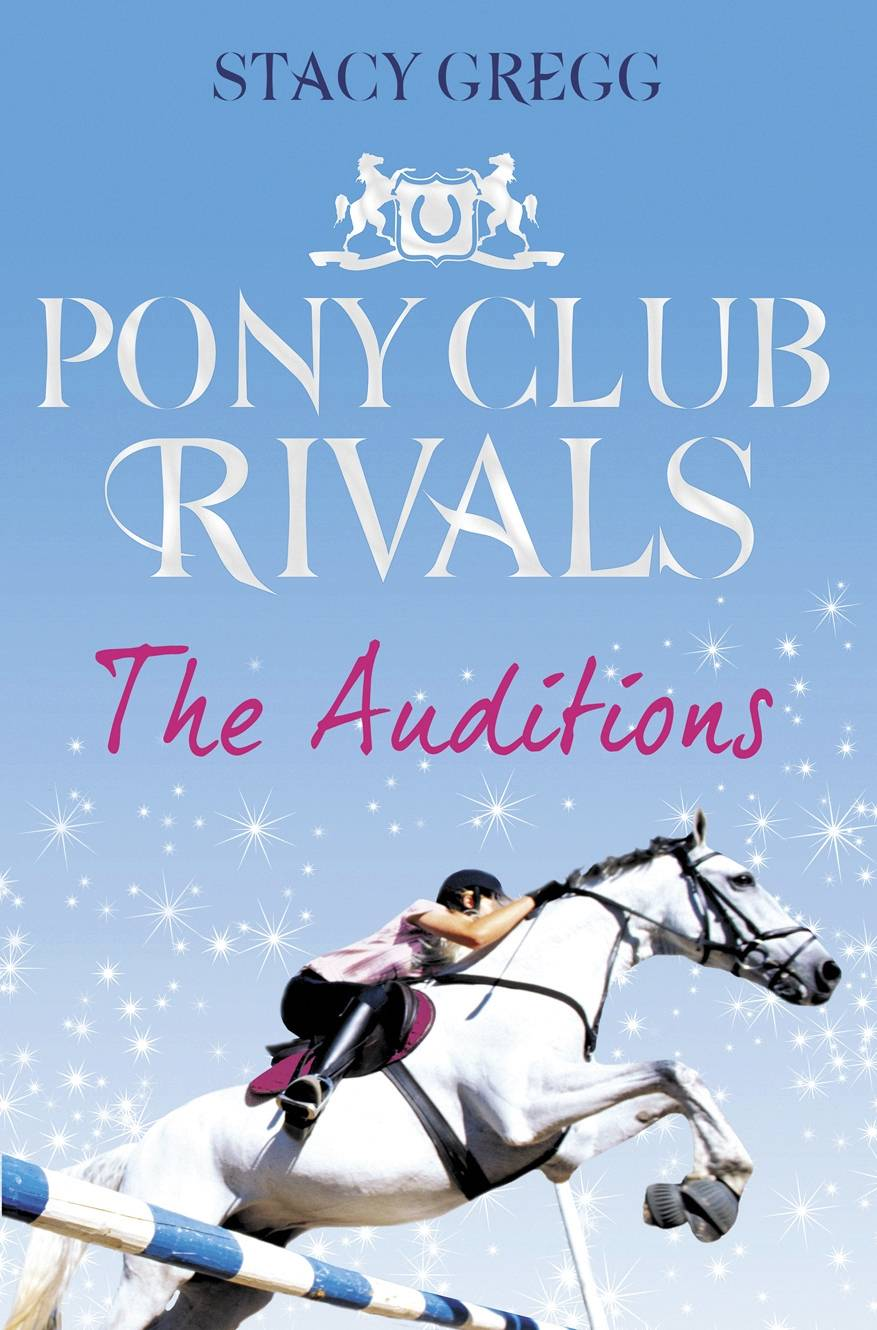 The Auditions, Book 1, Pony Club Rivals Series