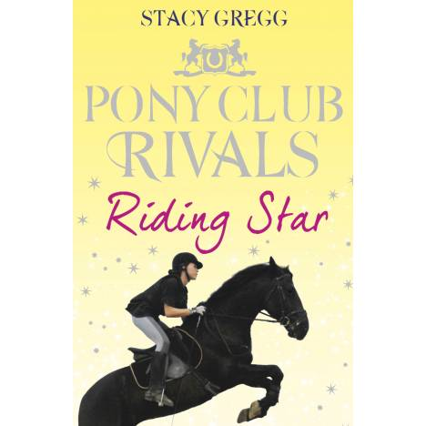 Riding Star, Book 3, Pony Club Rivals Series