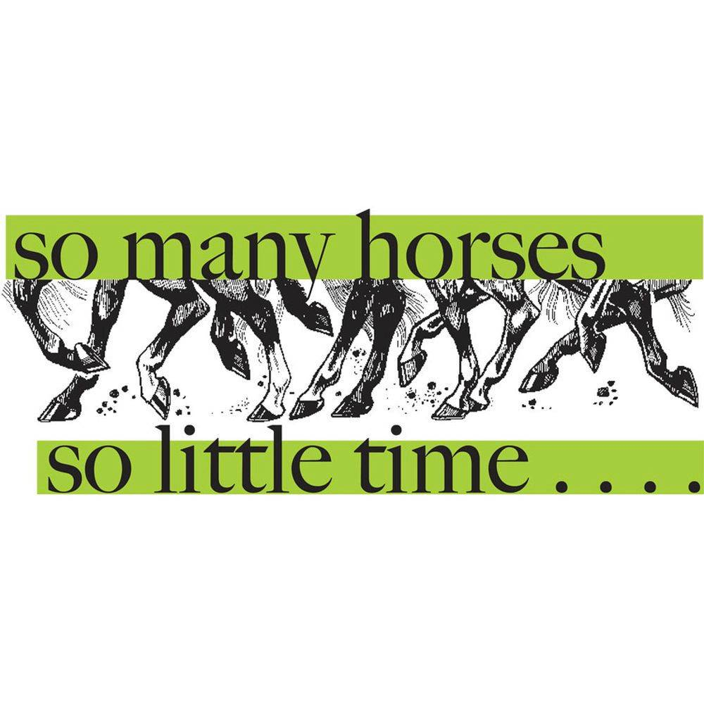 So Many Horses So Little Time Tee Shirt