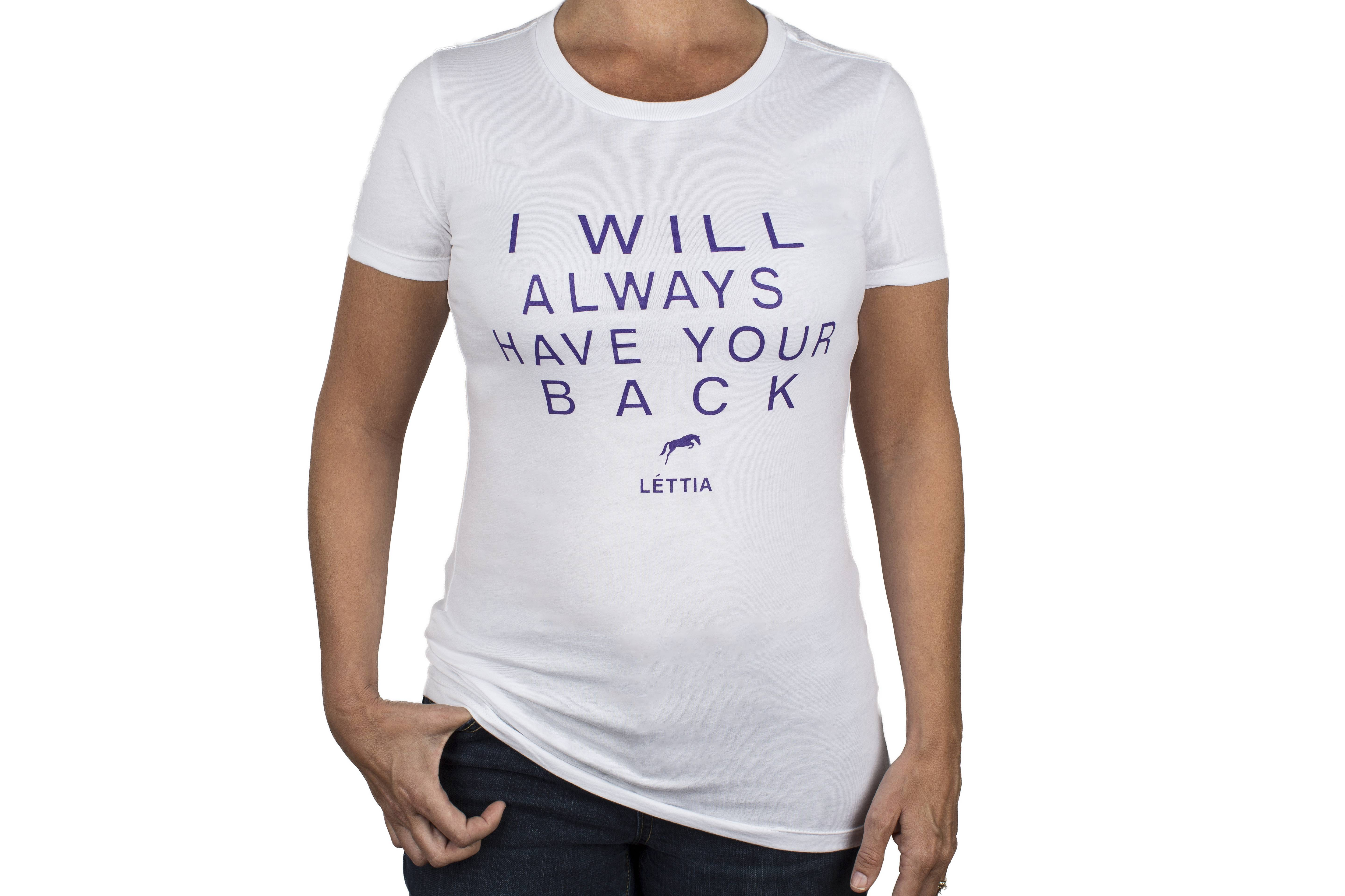 Lettia I Will Always Have Your Back T-Shirt- Ladies