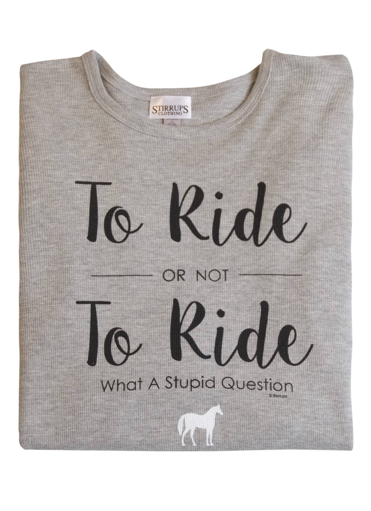Stirrups To Ride Or Not To Ride Thermal - Ladies