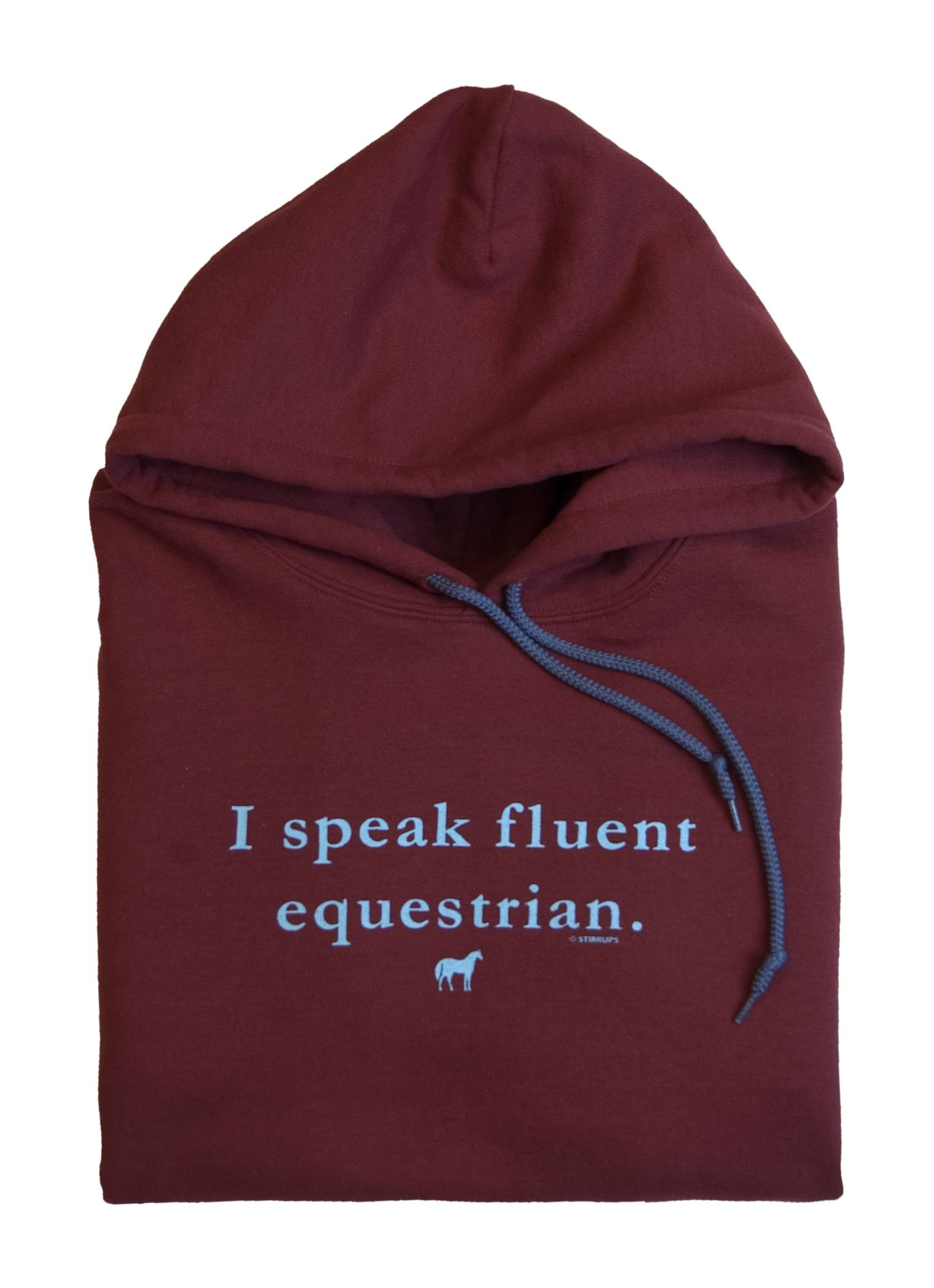 Stirrups I Speak Fluent Equestrian Hooded Sweatshirt - Ladies