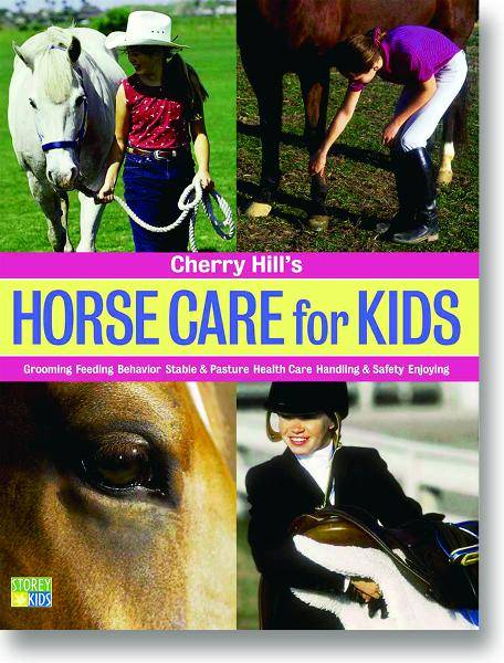 Horse Care for Kids: Grooming, Feeding, Behavior...by Cherry Hill