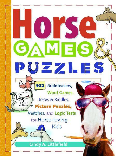 Horse Games & Puzzles for Horse-loving Kids by Cindy A. Littlefield