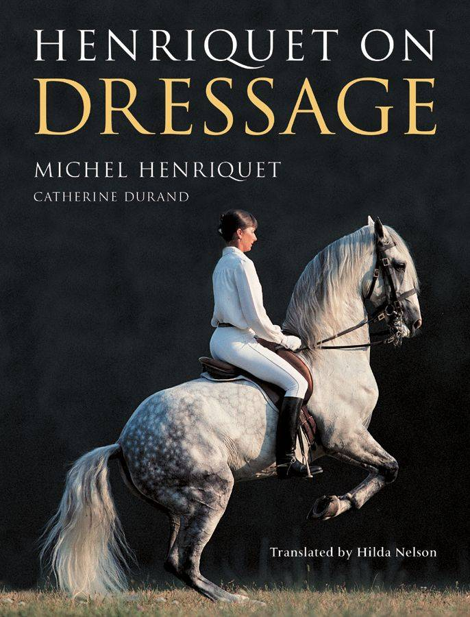 Henriquet on Dressage by Michel Henriquet