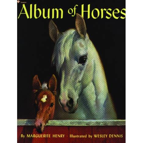An Album of Horses by Marguerite Henry