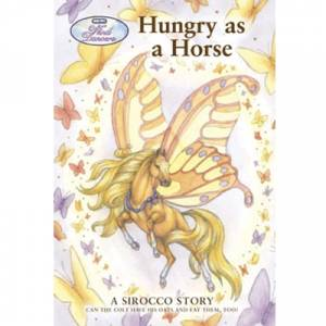 Hungry As A Horse A Sirocco Story Book