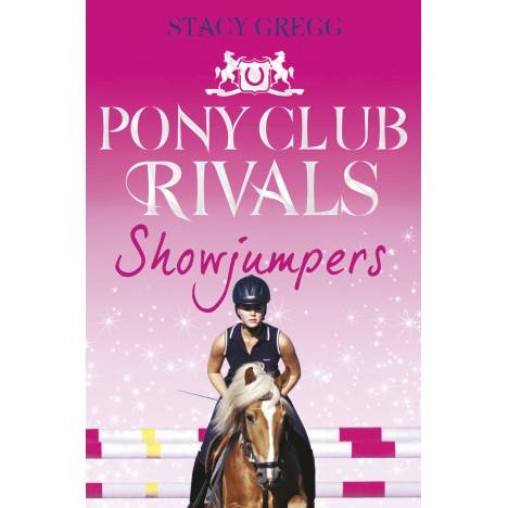 Showjumpers, Book 2, Pony Club Rivals Series