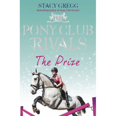 The Prize, Book 4, Pony Club Rivals Series