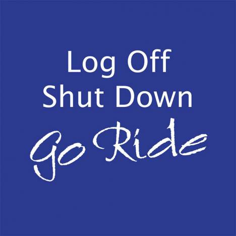 Shut Down Log Off Go Ride Tee Shirt