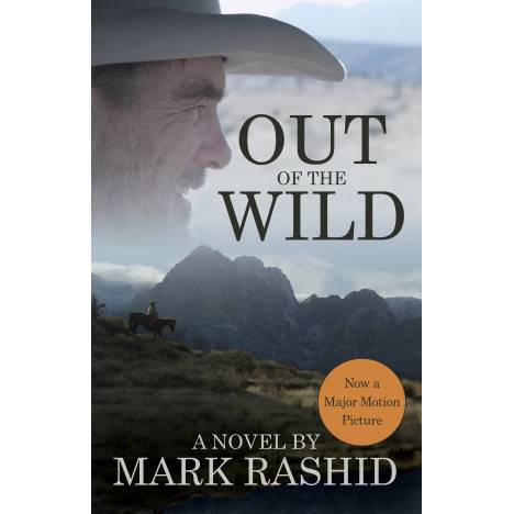 Out Of The Wild, A Novel By Mark Rashid