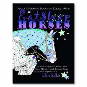 Kelley Eat Sleep HORSES An Adult Coloring Book for Equestrians