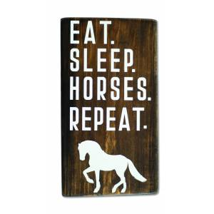 Eat. Sleep. Horses. Repeat. Shelf Sitter