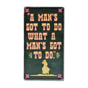 Montana Silversmiths Magnet - A Man's Gotta Do Sign