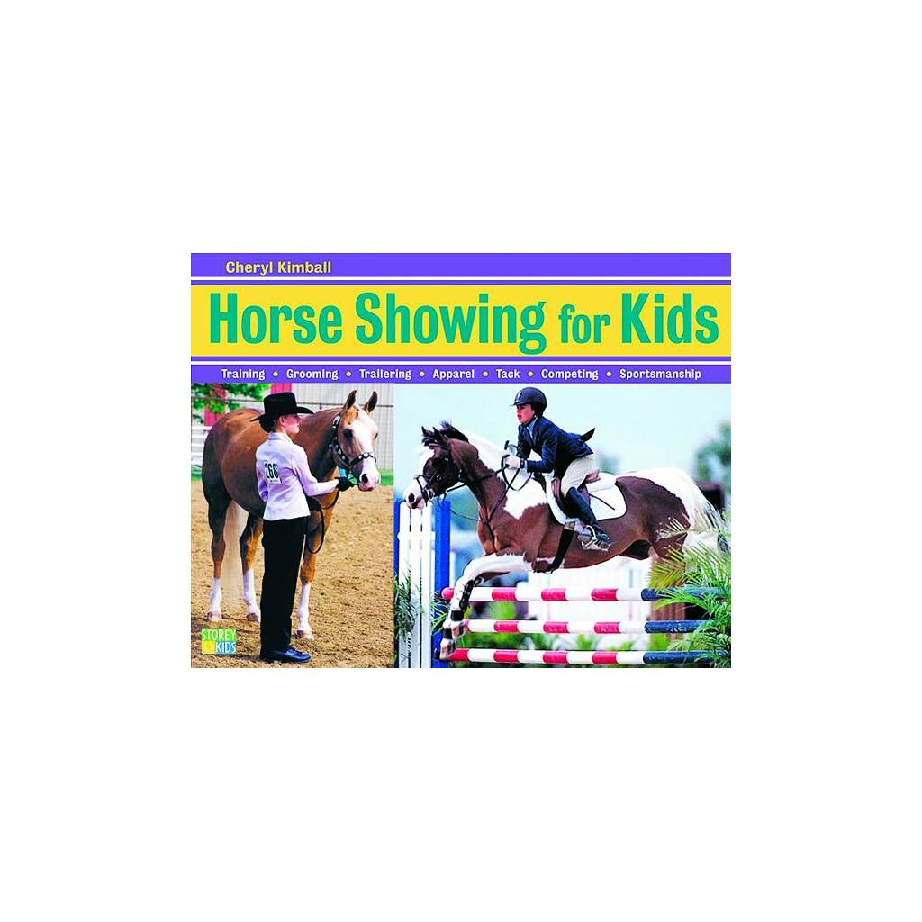 Horse Showing for Kids by Cheryl Kimball