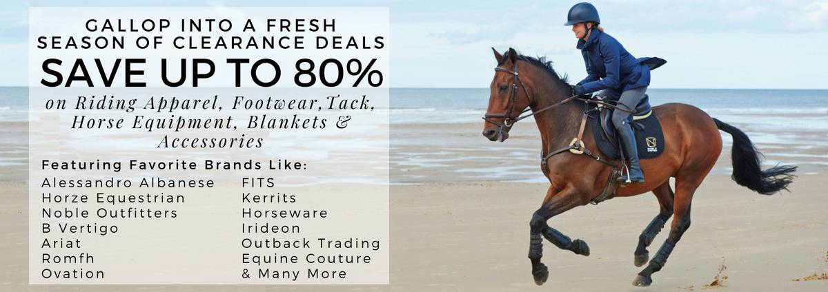 Shop Clearance Riding Apparel, Footwear, Tack & Horse Equipment