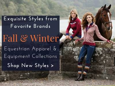 Shop Fall &Winter Riding Style Collections